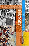 hiSTORY: Stories from an historical timeline; prehistory to now. (English Edition)