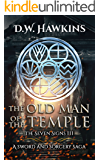 The Old Man of the Temple: A Sword and Sorcery Saga (The Seven Signs Book 3)