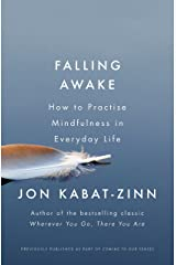 Falling Awake: How to Practice Mindfulness in Everyday Life (Coming to Our Senses Part 2) Kindle Edition