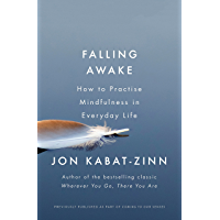 Falling Awake: How to Practice Mindfulness in Everyday Life (Coming to Our Senses Part 2) (English Edition)