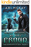 Blood Bathory: Be Not Proud (The Guardians of Gaia Book 3)