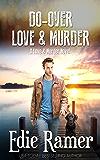 Do-Over Love & Murder (Love & Murder Book 6)