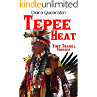 Time Travel Romance: Tepee Heat (Historical Time Travel Romance ) (New Adult Comedy Romance Short Stories)