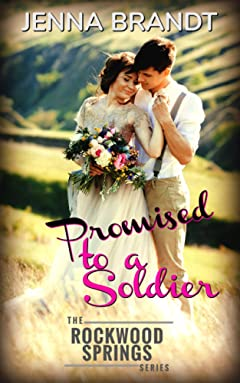 Promised to a Soldier: Christian WWI western historical (The Rockwood Springs Series Book 1)