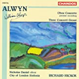 Alwyn: Concerto for Oboe, Harp, and Strings / Concerti Grossi