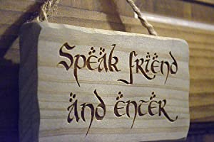 Distraction Speak Friend and Enter Sign/Plaque Solid Wood Engraved - Strap