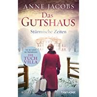 Das Gutshaus - Stürmische Zeiten: Roman (Die Gutshaus-Saga 2)