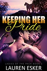 Keeping Her Pride (Ladies of the Pack Book 1) Kindle Edition