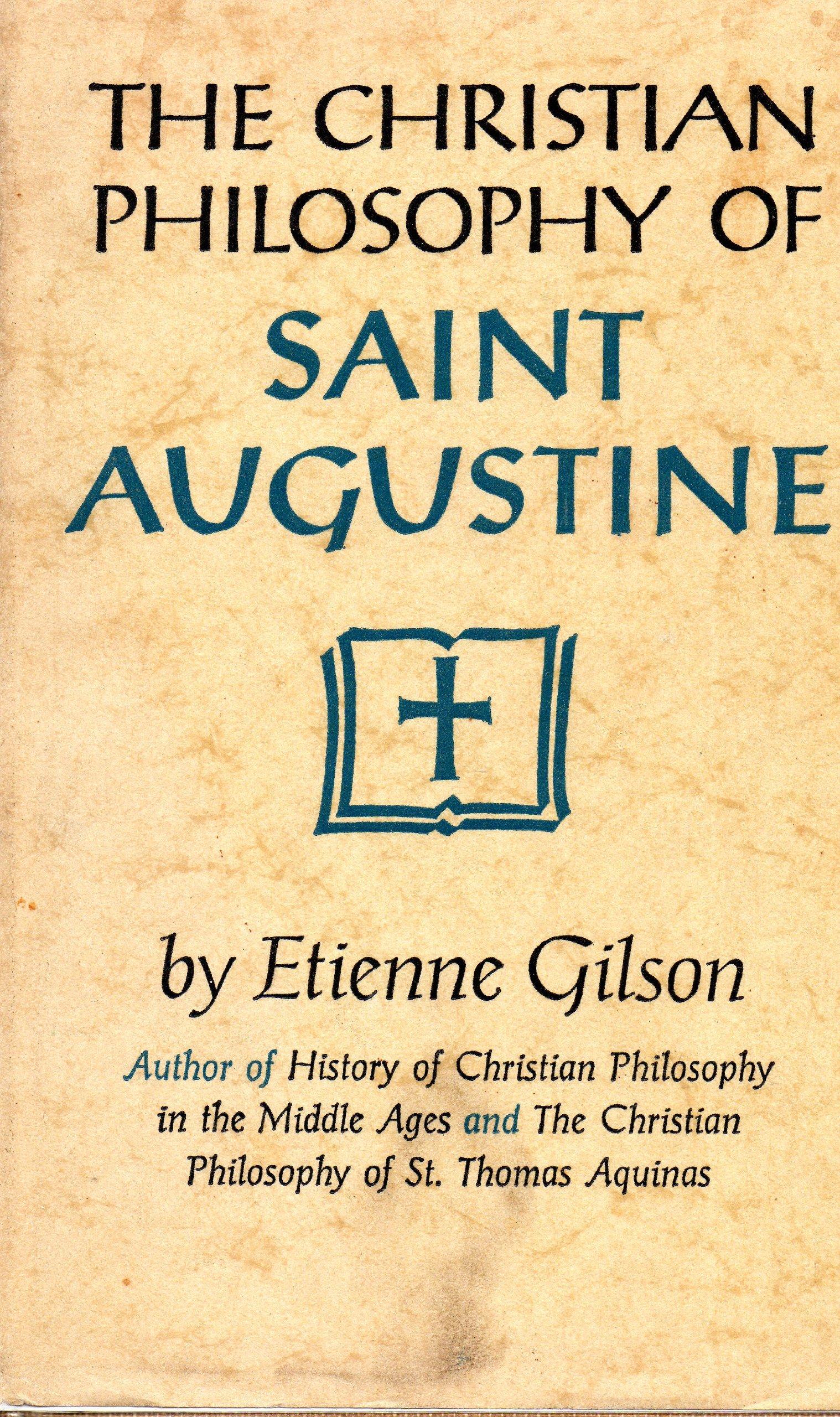 The Christian Philosophy of Saint Augustine: Etienne Henry Gilson ...