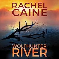 Wolfhunter River: Stillhouse Lake, Book 3