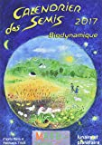 Calendrier des semis 2017: Biodynamique.
