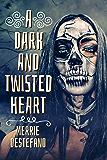 A Dark And Twisted Heart (Dark Heart Chronicles)