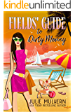 Fields' Guide to Dirty Money (The Poppy Fields Adventures Book 6)