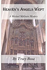 Heaven's Angels Wept: A Michael McGuire Mystery Kindle Edition