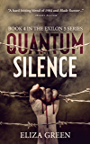 Quantum Silence: A Dystopian Post Apocalyptic Novel (Exilon 5 Book 4)