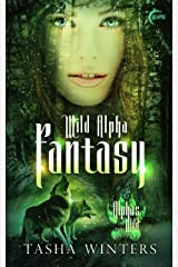 Wild Alpha Fantasy: A Steamy Shifter Romance (Alphas in the Wild Book 1) Kindle Edition