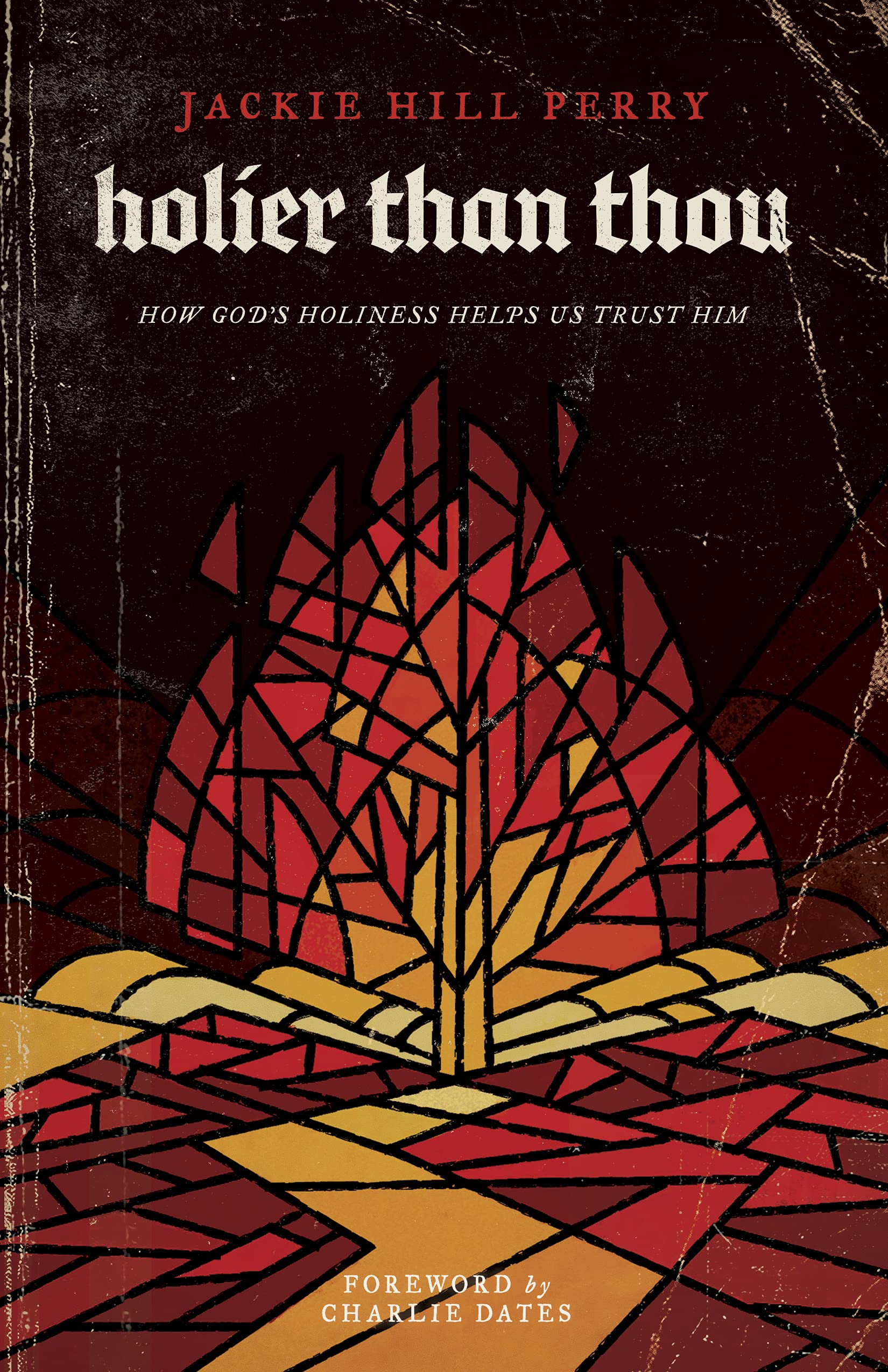 Holier Than Thou: How God's Holiness Helps Us Trust Him: Perry, Jackie  Hill, Dates, Charlie: 9781535975711: Amazon.com: Books