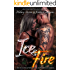 Ice & Fire- Elite Forces Duet Books (The Elite Forces Books 1 and 2)