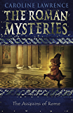The Assassins of Rome: Book 4 (The Roman Mysteries)