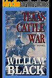 Texas Cattle War (A Classic Western Novel)