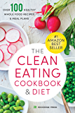 The Clean Eating Cookbook & Diet: Over 100 Healthy Whole Food Recipes & Meal Plans (English Edition)