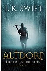 ALTDORF: The Forest Knights: Book 1 Kindle Edition