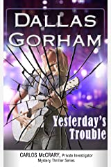 Yesterday's Trouble (A Carlos McCrary, Private Investigator, Mystery Thriller Series Book 7) Kindle Edition