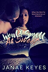 Would Smell As Sweet Kindle Edition