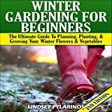 Winter Gardening for Beginners, 2nd Edition: The