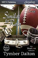 Similar to Rain [Suncoast Society] (Siren Publishing Sensations) Kindle Edition