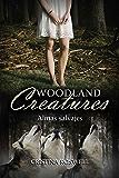 """Woodland Creatures. Almas Salvajes: """"Una novela intensa, salvaje y cargada de acción, con una trama compleja y personajes viscerales."""""""