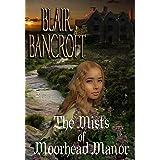 The Mists of Moorhead Manor: Romance & multiple murders in Devon