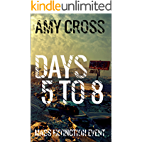 Days 5 to 8 (Mass Extinction Event Book 2)