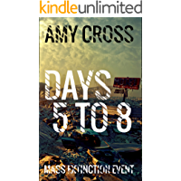 Days 5 to 8 (Mass Extinction Event Book 2)