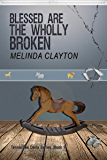 Blessed Are the Wholly Broken (Tennessee Delta Series Book 1)