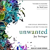 Unwanted: How Sexual Brokenness Reveals Our Way to