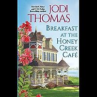 Breakfast at the Honey Creek Café (A Honey Creek Novel Book 1)