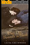 What Lies Beneath the Mask (Curtain Call Book 1)