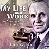 My Life and Work: An Autobiography of Henry Ford