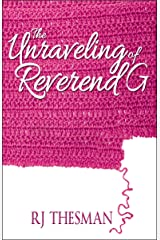 The Unraveling of Reverend G (Life at Cove Creek Book 1) Kindle Edition