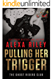 Pulling Her Trigger (Ghost Riders MC Book 1)