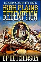 High Plains Redemption (Cimarron Jack Westerns Book 2) Kindle Edition