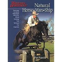 Natural Horse-Man-Ship: Six Keys to a Natural Horse-Human Relationship (A Western Horseman Book)
