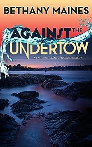 Against the Undertow (San Juan Islands Murder Mysteries Book 2)