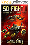 So Fight I (Echoes of War Book 3)