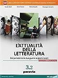 L'attualità della letteratura. Ediz. bianca digitale. Per le Scuole superiori. Con e-book. Con espansione online: 3\2