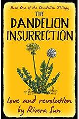The Dandelion Insurrection - love and revolution - (Dandelion Trilogy Book 1) Kindle Edition