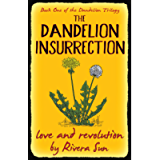 The Dandelion Insurrection - love and revolution - (Dandelion Trilogy - The people will rise. Book 1)