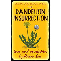The Dandelion Insurrection - love and revolution - (Dandelion Trilogy Book 1)
