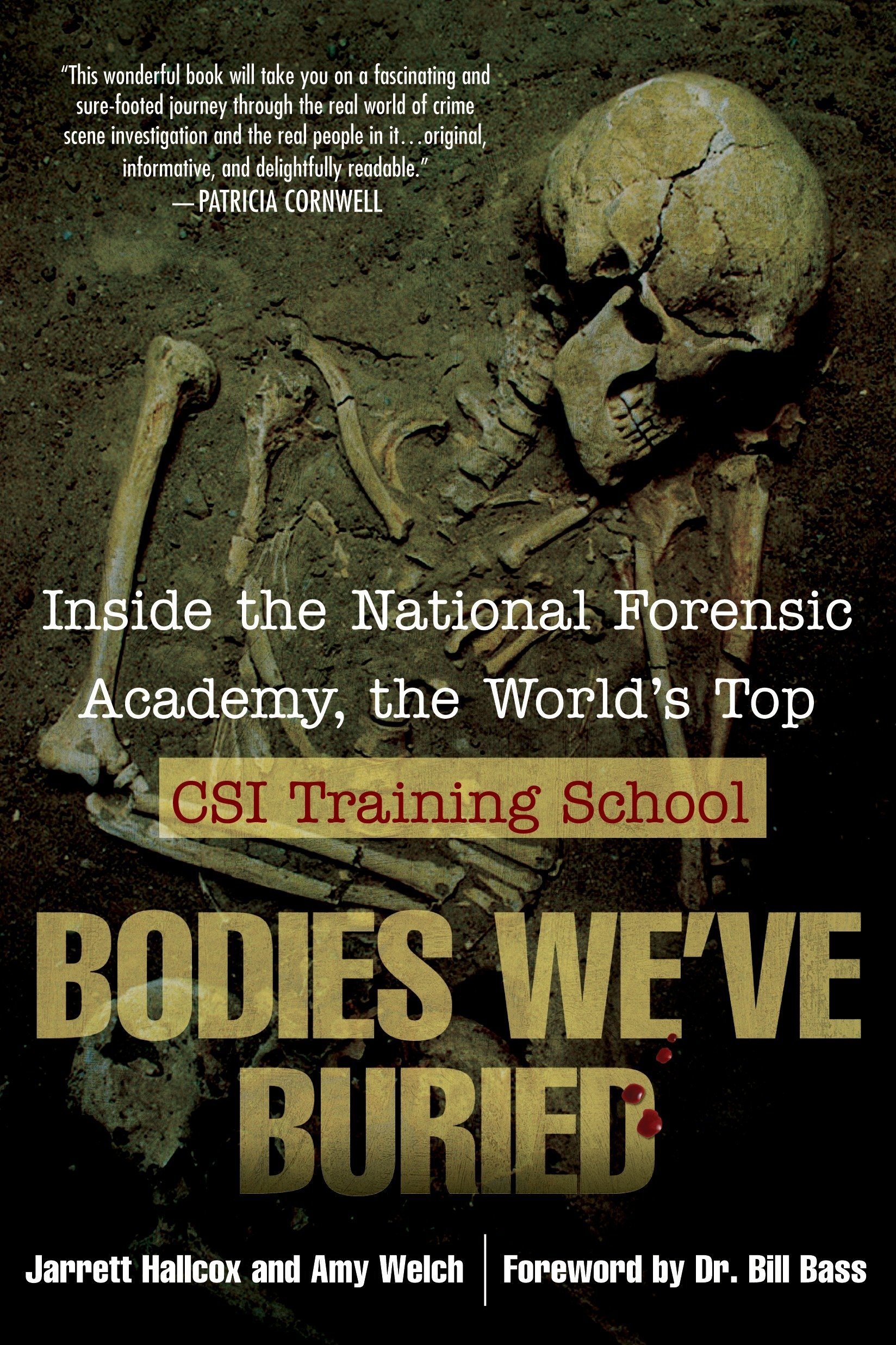 Read Online Bodies We've Buried: Inside the National Forensic Academy, the World's Top CSI TrainingSchool ebook